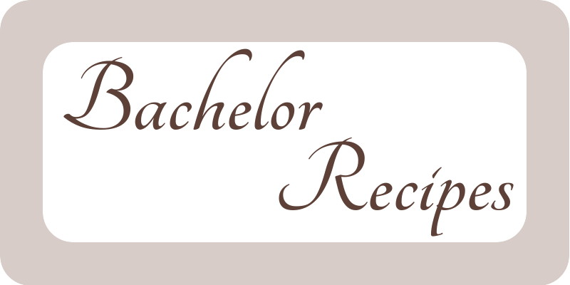 Bachelor Recipes