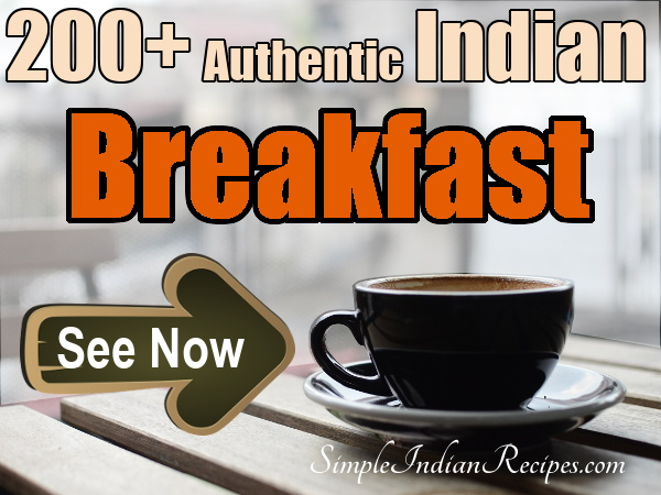 Collection of Indian Breakfast Recipes