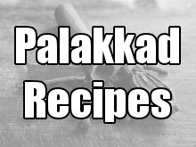Palakkad Recipes