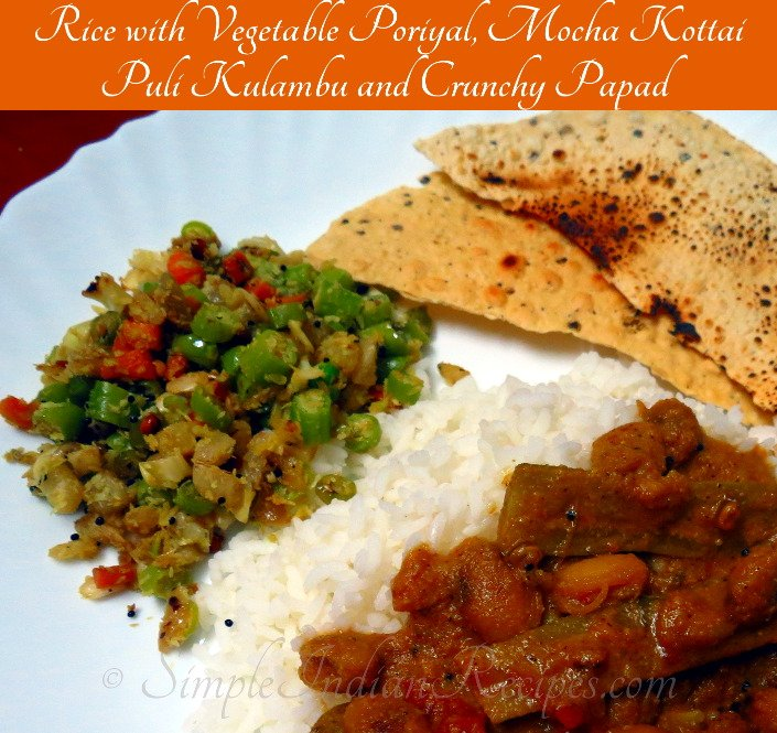Rice with Vegetable Porital, Mocha Kottai Curry and Papad