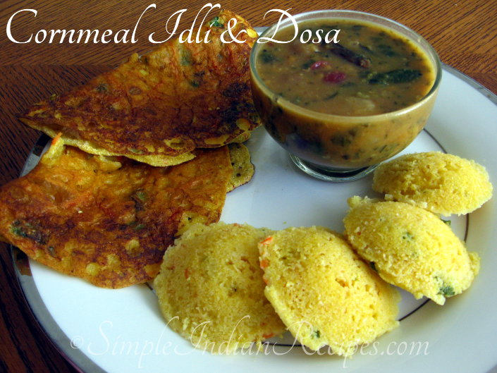 Cornmeal Idli and Dosa